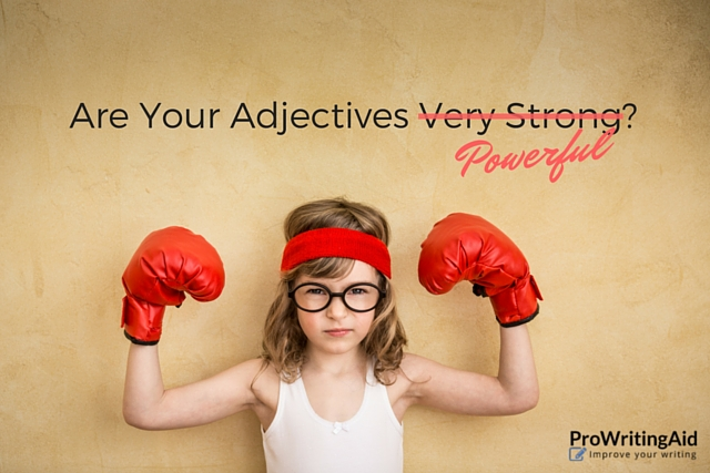 Are Your Adjectives Powerful or Weak?